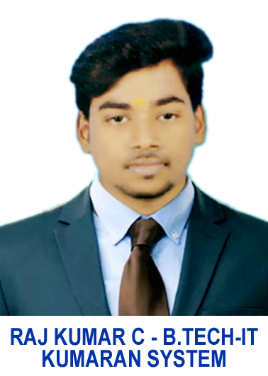 RAJ KUMAR C (B.TECH-IT) KUMARAN SYSTEM